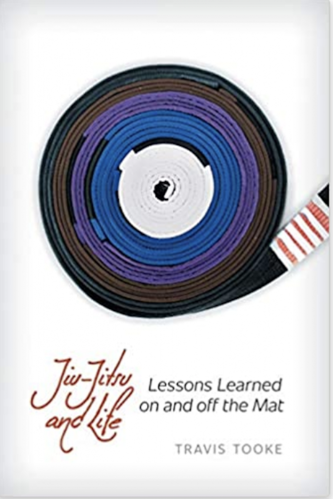 New Jiu Jitsu Book: Jiu-jitsu and Life: Lessons Learned On and Off the Mat